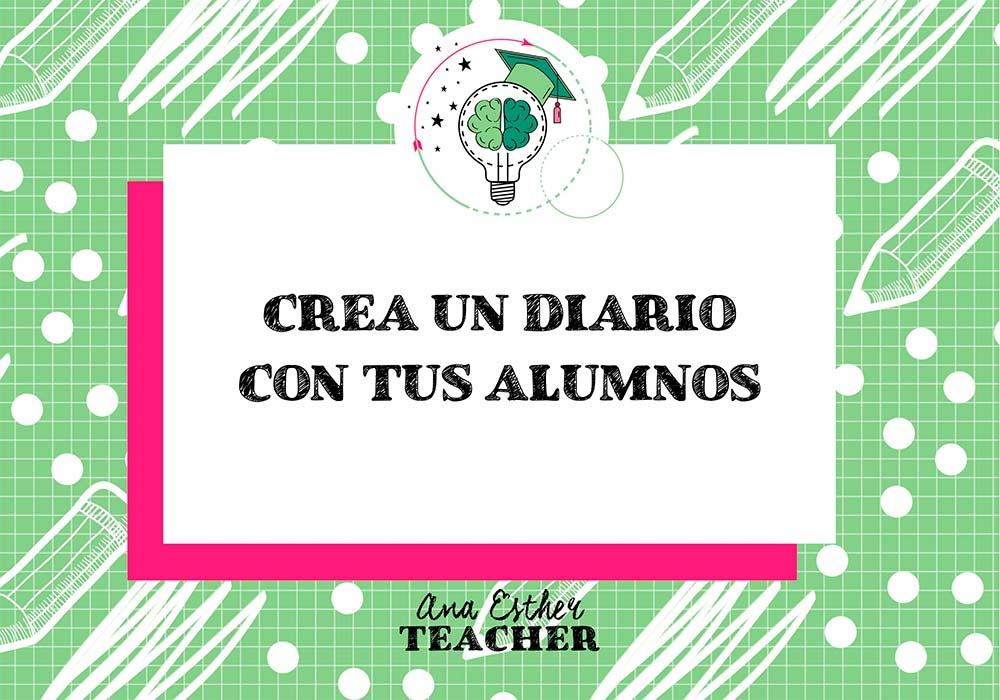 Crear un diario con los alumnos